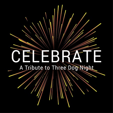 A Tribute to Three Dog Night featuring CELEBRATE